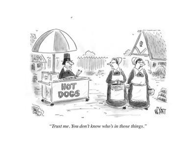 """""""Trust me. You don't know who's in those things."""" - Cartoon by Christopher Weyant"""