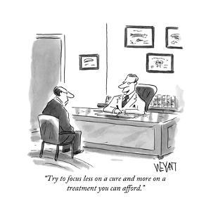 """Try to focus less on a cure and more on a treatment you can afford."" - New Yorker Cartoon by Christopher Weyant"