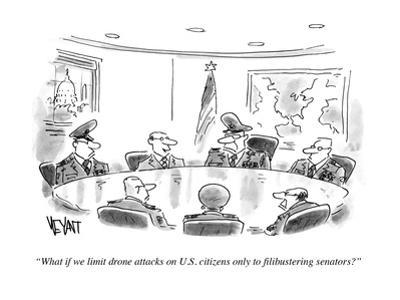 """""""What if we limit drone attacks on U.S. citizens only to filibustering sen…"""" - Cartoon by Christopher Weyant"""