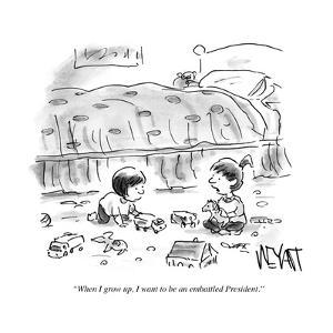 """""""When I grow up, I want to be an embattled President."""" - Cartoon by Christopher Weyant"""