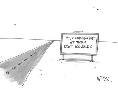Your Government at work Next 100 Miles - Cartoon by Christopher Weyant