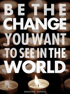 Be the Change by Chuck Haney