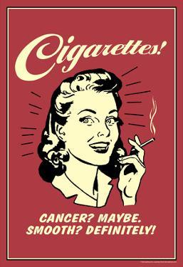 Cigarettes Cancer Maybe Smooth Definitely Funny Retro Poster