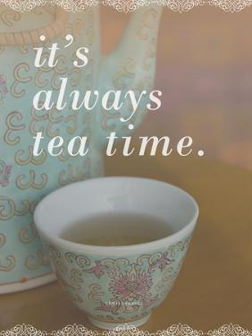 It's Always Tea Time by Cindy Miller Hopkins