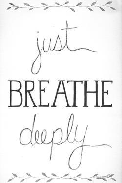 Just Breathe Deeply by Cindy Shamp