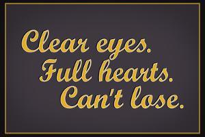 Clear Eyes Full Heart Can't Lose Motivational Poster
