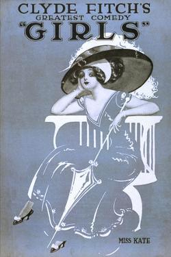 """Clyde Fitch's Greatest Comedy, """"Girls"""" Miss Kate"""