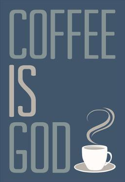 Coffee Is God Humor Poster