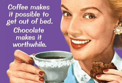 Coffee Out of Bed Chocolate Makes it Worthwhile Funny Poster Print