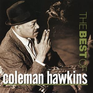 Coleman Hawkins - The Best of Coleman Hawkins