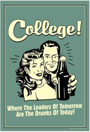 College Leaders of Tomorrow Drunks of Today Funny Retro Poster