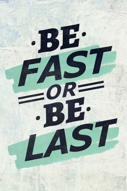 Be Fast or Be Last by Color Me Happy