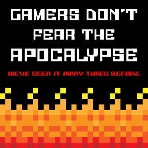 Gamers Don't Fear The Apocalypse - Red by Color Me Happy