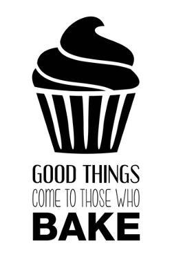 Good Things Come To Those Who Bake- White by Color Me Happy