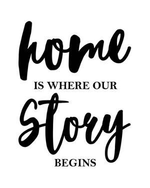 Home Is Where Our Story Begins-Script by Color Me Happy
