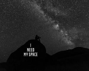 I Need My Space - Black and White by Color Me Happy