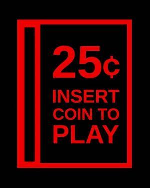 Insert Coin To Play by Color Me Happy