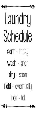 Laundry Schedule - White by Color Me Happy