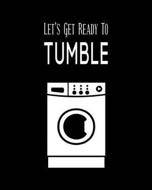 Let's Get Ready To Tumble - Black by Color Me Happy