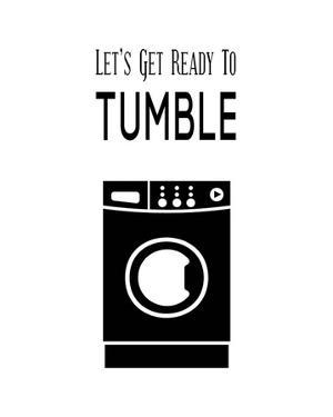 Let's Get Ready To Tumble - White by Color Me Happy