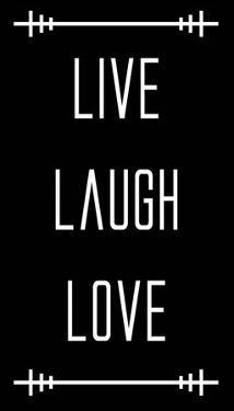Live Laugh Love - Black by Color Me Happy