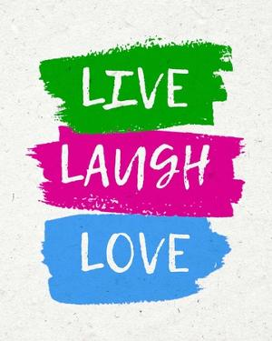 Live Laugh Love-Bold by Color Me Happy