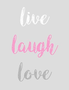 Live Laugh Love - Gray with Pink Text by Color Me Happy