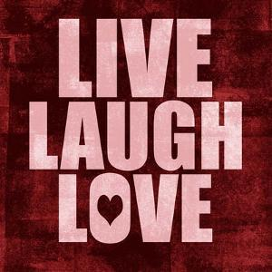 Live Laugh Love-Grunge by Color Me Happy