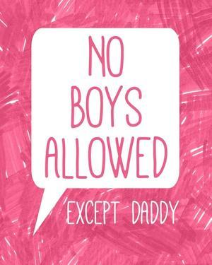 No Boys Allowed Except Daddy by Color Me Happy