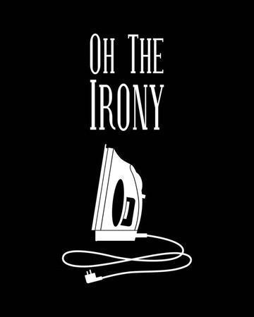 Oh The Irony - Black