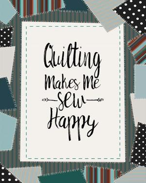 Quilting Makes Me Sew Happy Green by Color Me Happy