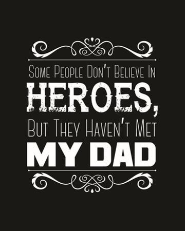 Some People Don't Believe in Heroes Dad Black by Color Me Happy