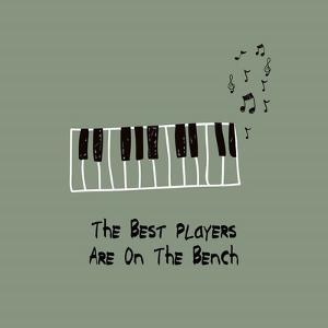 The Best Players Are On The Bench Green by Color Me Happy