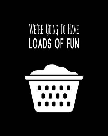 We're Going To Have Loads of Fun - Black