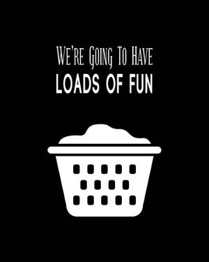 We're Going To Have Loads of Fun - Black by Color Me Happy