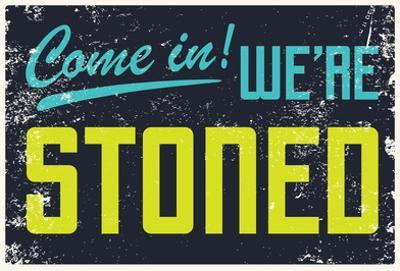 Come In! We're Stoned Signage (Black)