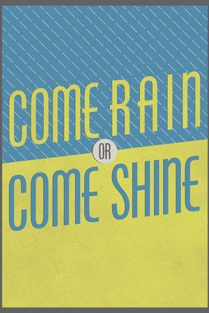 https://imgc.allpostersimages.com/img/posters/come-rain-or-come-shine_u-L-PXJGXY0.jpg?artPerspective=n