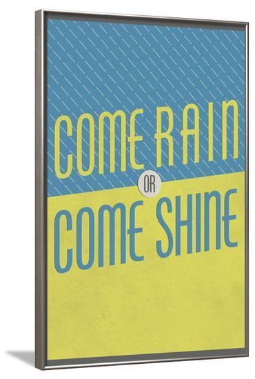 Come Rain or Come Shine--Framed Poster