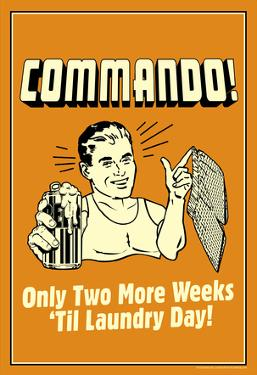 Commando Two Weeks Until Laundry day Funny Retro Poster