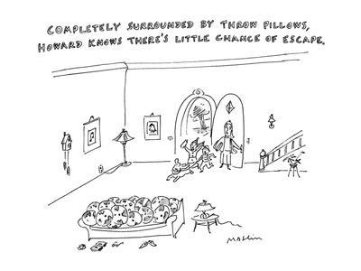 https://imgc.allpostersimages.com/img/posters/completely-surrounded-by-throw-pillows-howard-knows-there-s-little-chance-new-yorker-cartoon_u-L-PGT7WI0.jpg?artPerspective=n
