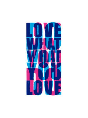 Do What You Love by Coni Della Vedova