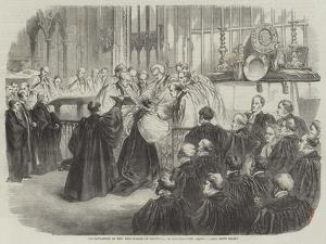 Consecration of the New Bishop of Calcutta, in Westminster Abbey