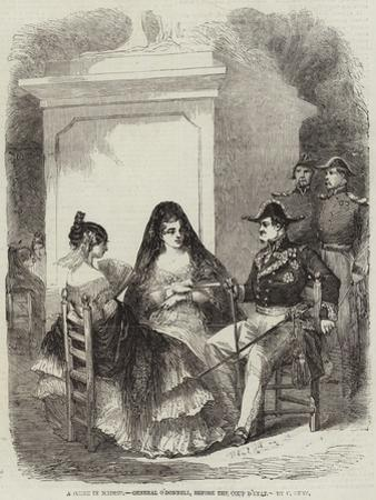 A Scene in Madrid, General O'Donnell, before the Coup D'Etat