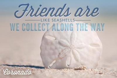 https://imgc.allpostersimages.com/img/posters/coronado-california-friends-are-like-seashells-sand-dollar_u-L-Q1GQLHX0.jpg?p=0