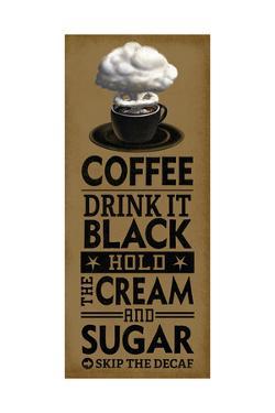 Drink it Black by Cory Steffen