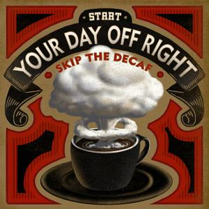 Start Your Day Off Right by Cory Steffen