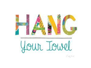 Hang Your Towel by Courtney Prahl