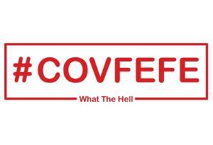 #Covfefe WTH