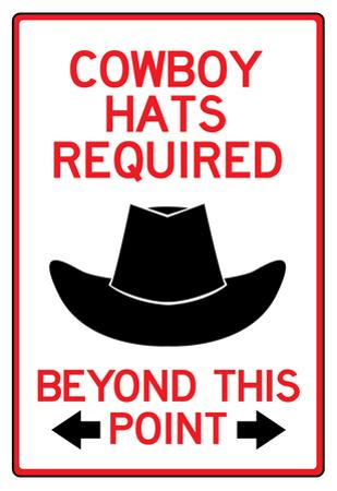 Cowboy Hats Required Past This Point