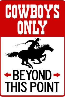 Cowboys Only Beyond This Point Sign Plastic Sign